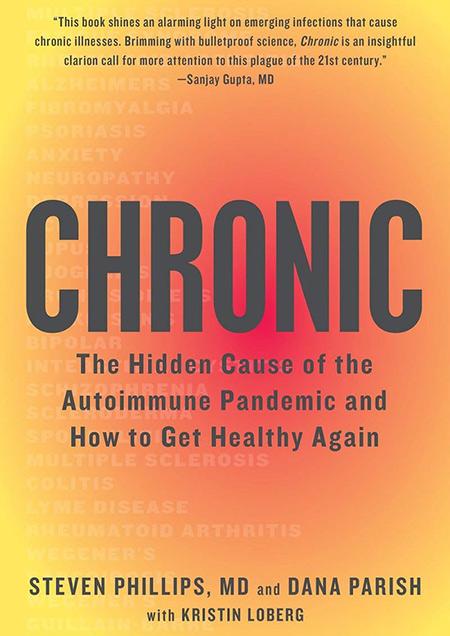 Chronic: The Hidden Cause of the Autoimmune Pandemic