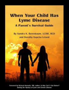 When Your Child Has Lyme Disease.: A Parent's Survival Guide