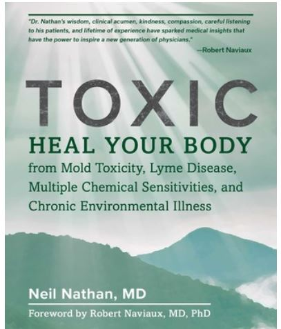 Toxic: Health Your Body from Mold Toxicity and Lyme Disease