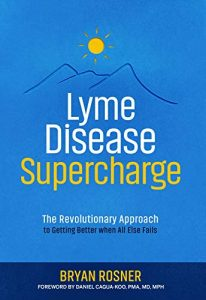 Lyme Disease Supercharg by Bryan Rosner