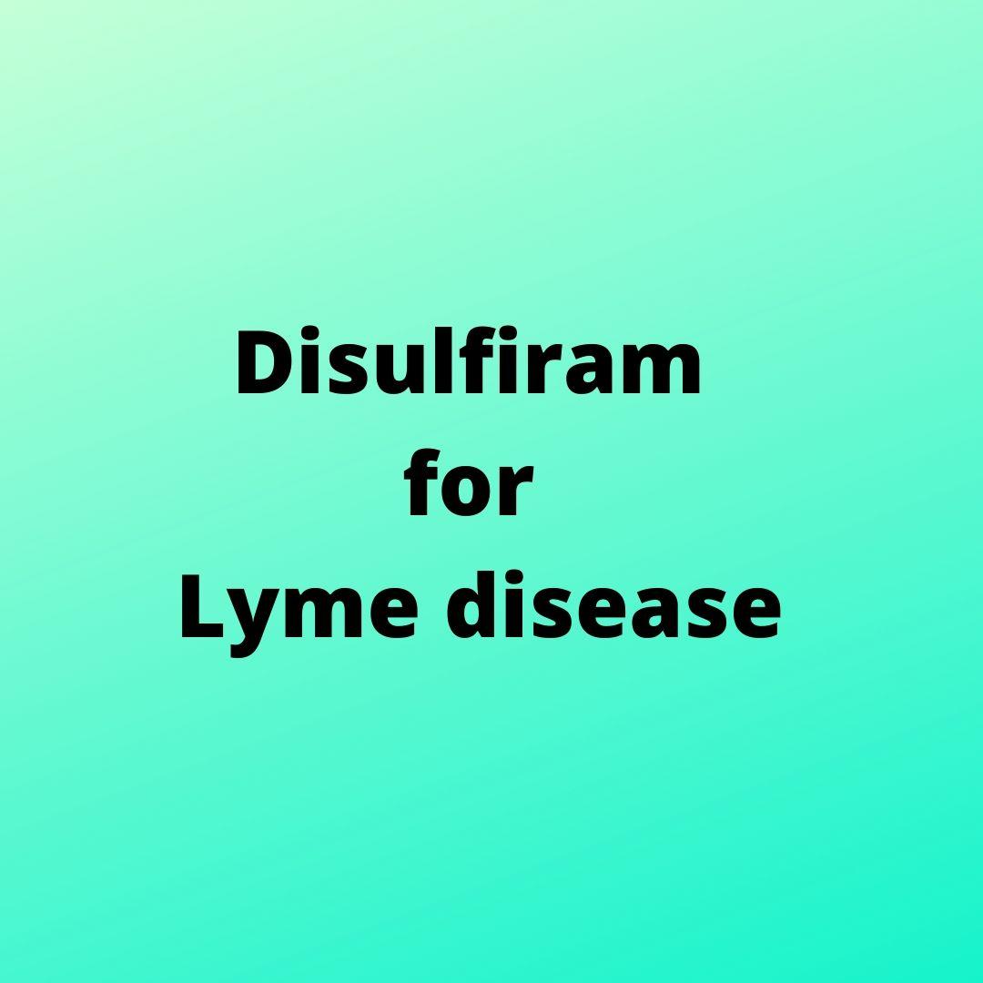 Disulfiram for Lyme