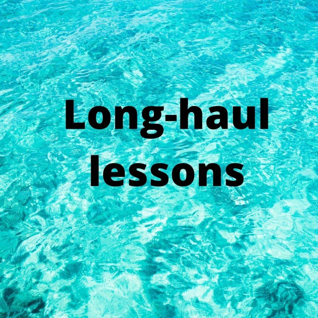 long haul lessons